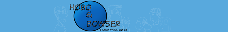 Hobo and Bowser - A comic by Rich and Ed